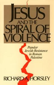 Cover of: Jesus and the spiral of violence | Richard A. Horsley