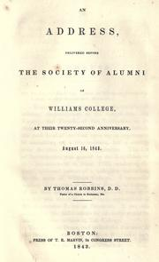 Cover of: An address, delivered before the Society of Alumni of Williams College | Robbins, Thomas