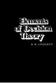 Cover of: Elements of decision theory by Bernard William Lindgren