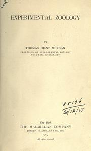 Cover of: Experimental zoology | Thomas Hunt Morgan