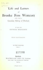 Cover of: Life and letters of Brooke Foss Westcott, D.D., D.C.L., sometime Bishop of Durham | Arthur Westcott