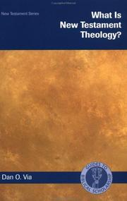 Cover of: What Is New Testament Theology? (Guides to Biblical Scholarship New Testament Series) | Dan Otto Via
