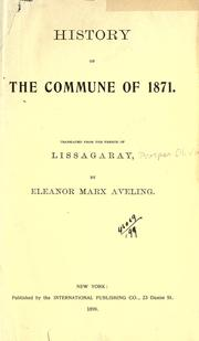 Cover of: History of the Commune of 1871 by Lissagaray