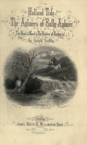 Cover of: Holland-tide ; The Aylmers of Bally-Aylmer ; The hand & word ; The Barber of Bantry, etc | Griffin, Gerald