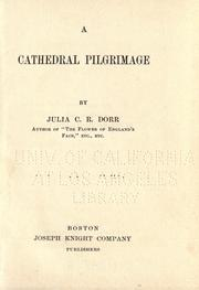 Cover of: A cathedral pilgrimage | Julia C. R. Dorr
