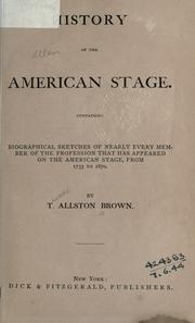 Cover of: History of the American stage by Brown, T. Allston