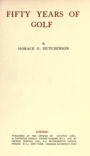 Cover of: Fifty years of golf | Hutchinson, Horace G.
