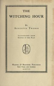 Cover of: The witching hour by Augustus Thomas