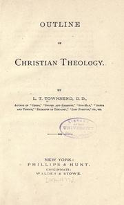 Cover of: Outline of Christian theology | L. T. Townsend