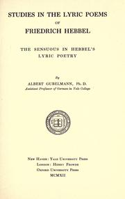 Cover of: Studies in the lyric poems of Friedrich Hebbel | Albert Edward Gubelmann