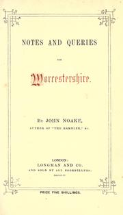 Cover of: Notes and queries for Worcestershire | John Noake