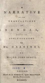 Cover of: A narrative of the transactions in Bengal, during the administration of Mr. Hastings | Scott Major