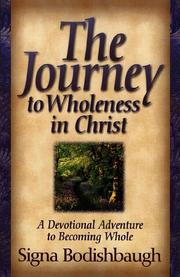 Cover of: The journey to wholeness in Christ | Signa Bodishbaugh