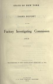 Cover of: Third report of the Factory Investigating Commission, 1914 | New York (State). Factory Investigating Commission.
