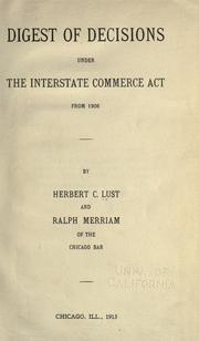 Cover of: Digest of decisions under the Interstate Commerce Act, from 1908 | Lust, Herbert C.