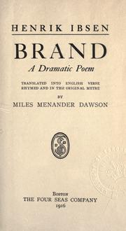 Cover of: Brand, a dramatic poem, tr. into English verse, rhymed and in the original metre | Henrik Ibsen