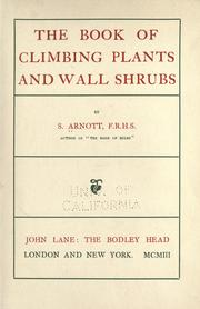 Cover of: The book of climbing plants and wall shrubs by Samuel Arnott