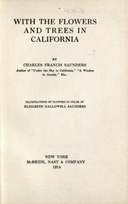 Cover of: With the flowers and trees in California by Charles Francis Saunders
