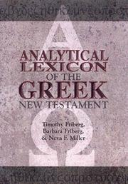 Cover of: Analytical lexicon of the Greek New Testament | Timothy Friberg