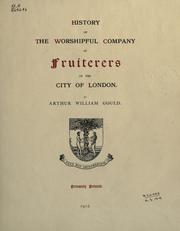 Cover of: History of the Worshipful Company of Fruiterers of the City of London by Arthur William Gould