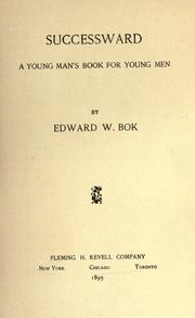 Cover of: Successward by Edward William Bok