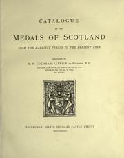 Cover of: Catalogue of the medals of Scotland from the earliest period to the present time | Robert William Cochran-Patrick