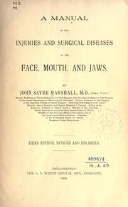 Cover of: A manual of the injuries and surgical diseases of the face, mouth, and jaws | John Sayre Marshall