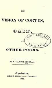 Cover of: The vision of Cortes, Cain, and other poems by William Gilmore Simms