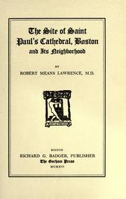 Cover of: The site of Saint Paul's cathedral, Boston, and its neighborhood | Robert Means Lawrence