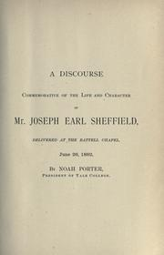 Cover of: A discourse commemorative of the life and character of Mr. Joseph Earl Sheffield by Porter, Noah