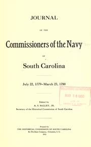 Cover of: Journal of the Commissioners of the navy of South Carolina October 9, 1776-March 1, 1779, July 22, 1779-March 23, 1780 | South Carolina. Commissioners of the navy board.