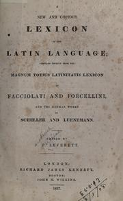 Cover of: A new and copious lexicon of the Latin language | F. P. Leverett