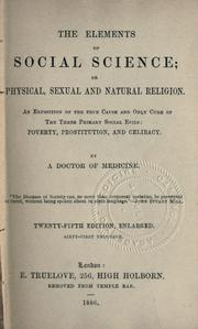 Cover of: The elements of social science; or, Physical, sexual, and natural religion | Drysdale, George R.