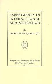 Cover of: Experiments in international administration | Sayre, Francis Bowes, Sayre, Francis Bowes