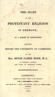 Cover of: The state of the Protestant religion in Germany by Rose, Hugh James
