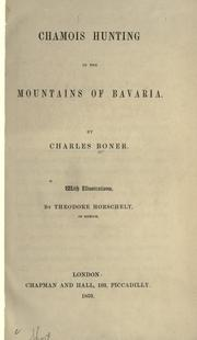 Cover of: Chamois hunting in the mountains of Bavaria | Charles Boner