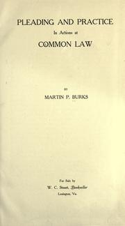 Cover of: Pleading and practice in actions at common law | Martin P. Burks
