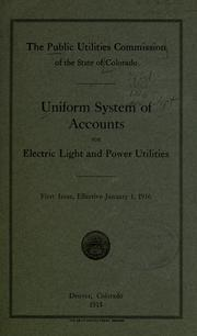 Cover of: Uniform system of accounts for electric light and power utilities by Colorado Public Utilities Commission.
