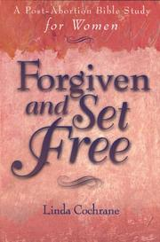 Cover of: Forgiven and set free | Linda Cochrane