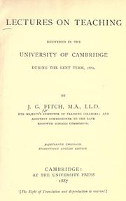 Cover of: Lectures on teaching delivered in the University of Cambridge during the Lent term, 1880 | Joshua Girling Fitch
