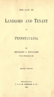 Cover of: The law of landlord and tenant in Pennsylvania by Richard Jordan Williams