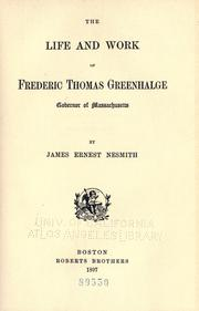 Cover of: The life and work of Frederic Thomas Greenhalge | James Ernest Nesmith