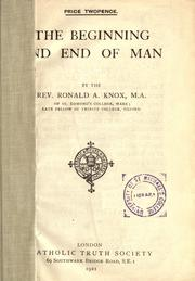Cover of: The beginning and end of man by Ronald Arbuthnott Knox
