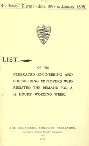 Cover of: 48 [forty-eight] hours dispute, July, 1897 to January, 1898 | Engineering and Allied Employers' National Federation