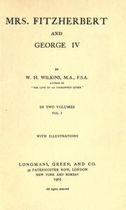 Cover of: Mrs. Fitzherbert and George IV by W. H. Wilkins