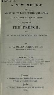 Cover of: A new method of learning to read, write, and speak a language in six months, adapted to the French, with a complete treatise on the gender of French substantives by Ollendorff, Heinrich Gottfried