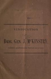 Cover of: Vindication of Brig. Gen. J. McKinstry, formerly Quarter-Master Western Department | J. McKinstry
