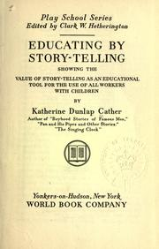 Cover of: Educating by story-telling | Katherine Dunlap Cather