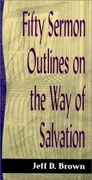 Cover of: Fifty Sermon Outlines on the Way of Salvation (Sermon Outline Series) by Jeff D. Brown