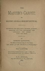 """The master's carpet, or, Masonry and Baal-worship identical ; reviewing the similarity between Masonry, Romanism and """"the mysteries"""" and comparing the whole with the Bible"""